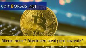 Bitcoin nedir? Nasıl para kazanılır?
