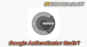 Google Authenticator Nedir?